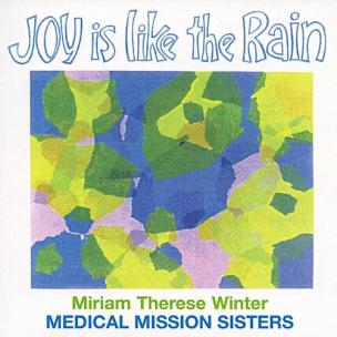 Medical_Mission_Sisters_-_Joy_Is_Like_the_Rain